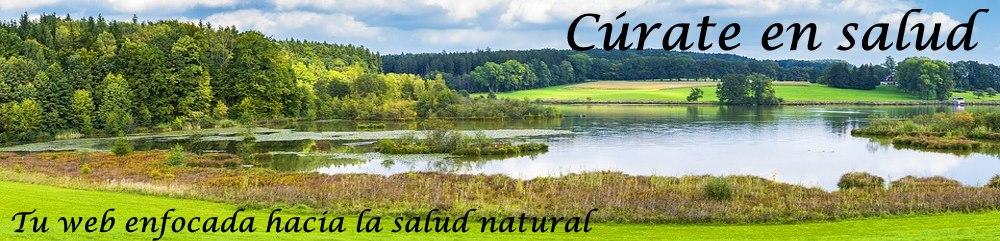 Cúrate en salud, web sobre remedios diversos y artículos sobre cómo prevenir diversas enfermedades, enfocada más hacia la salud natural que hacia la oficial